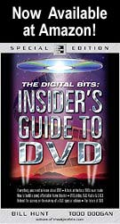 Click here to buy The Digital Bits: Insider's Guide to DVD!